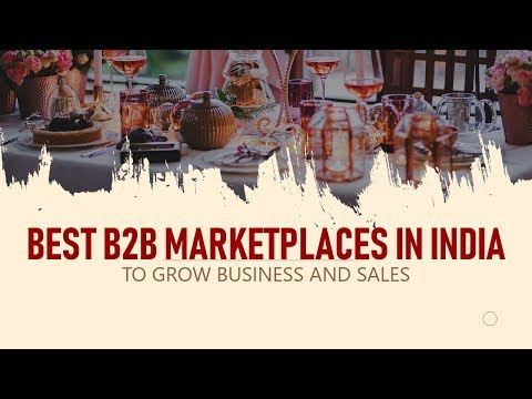 Best B2B Marketplaces in India That Can Help You Grow Your