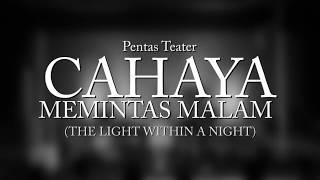 Teater : The Light Within a Night (Cahaya Memintas Malam) - mainteater 2017