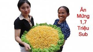 Bà Tân Vlog - Làm Đĩa Ngô Chiên Siêu To Khổng Lồ Ăn Mừng 1,7 Triệu Sub
