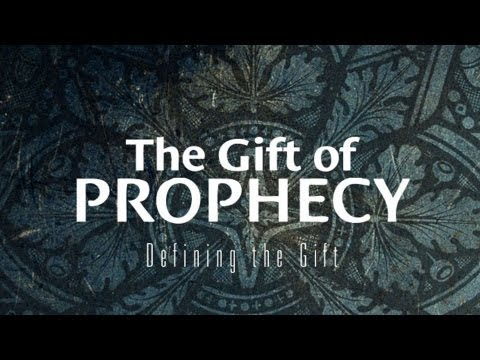 The Spiritual Gift Of Prophecy: Learn