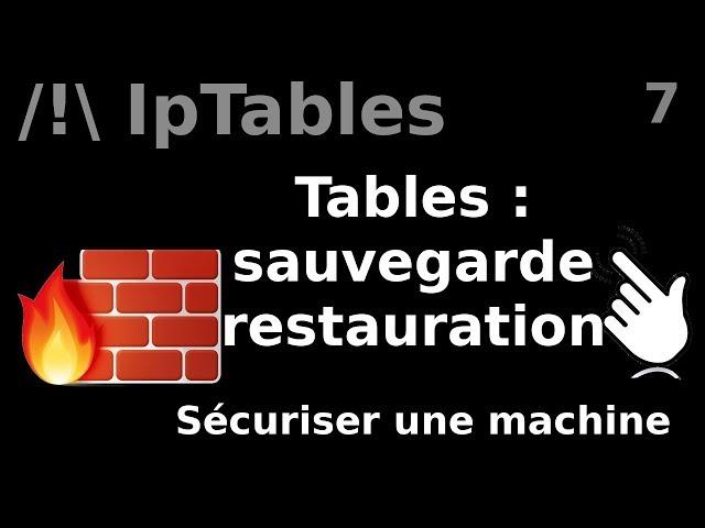 IpTables - 7. Sauvegarde et restauration (tables de règles)
