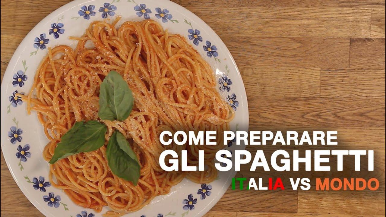 Come PREPARARE gli SPAGHETTI  ITALIA vs MONDO  YouTube