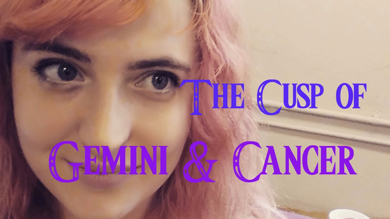 Cusp of Gemini and Cancer