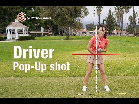 Driver Pop Up   Golf with Aimee