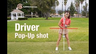 Driver Pop Up | Golf with Aimee