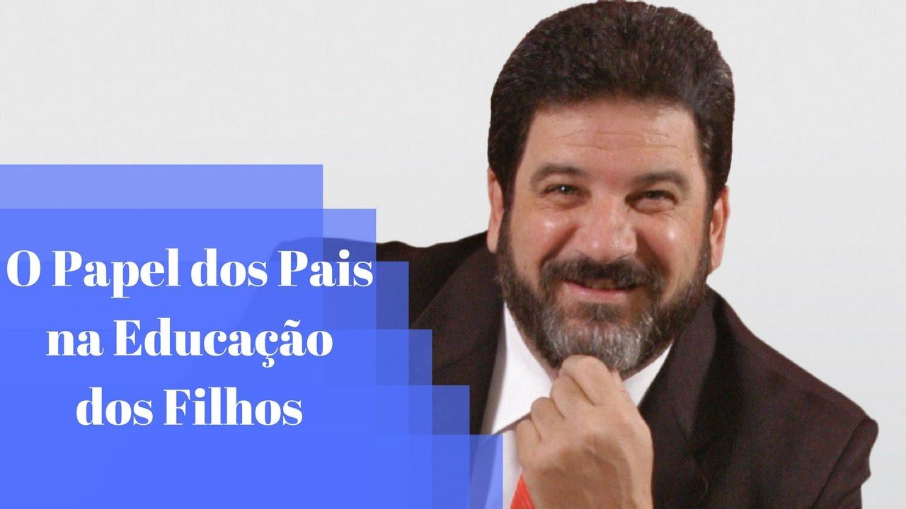 Mário Sérgio Cortella Em: O Papel Dos Pais Na Educação Dos