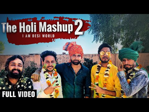 The Holi Mashup 2 - Dj Song 2019 | Lokesh Gurjar | Gurmeet Bhadana | Desi King | Baba | Totaram