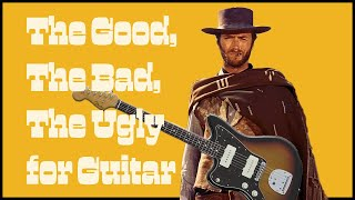 Morricone for Guitar   Good, The Bad, The Ugly Solo Arrangement