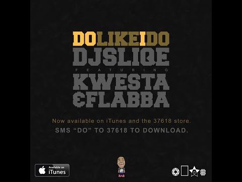 DJ Sliqe #DoLikeIDo (feat. Kwesta & Flabba) [Official Music Video]