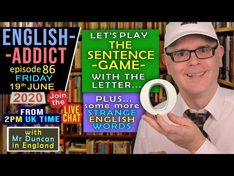 English Addict - 86 - LIVE LESSON / Friday 19th June 2020 / The Sentence Game + more strange words