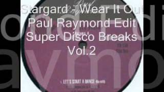 Stargard - Wear It Out - Paul Raymond Edit