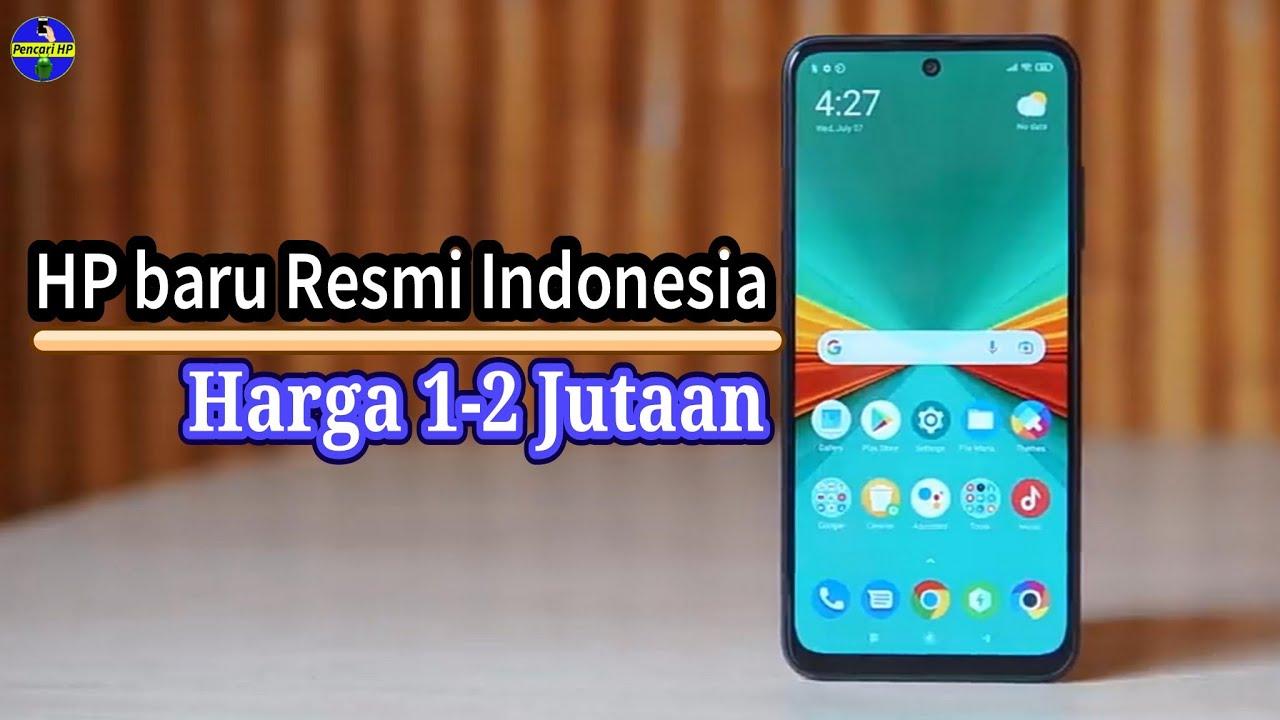6 HP Terbaru Resmi Indonesia Juli 2021! Harga 1-2 Jutaan