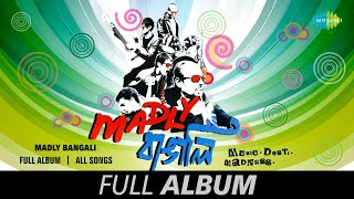 Madly - All Songs | Full Album | Tania | Samoy | Phirey Aschhe | I Can Do