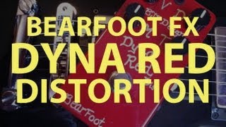 Bearfoot FX Dyna Red Distortion Demo