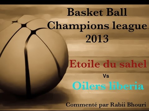 étoile du sahel-oilers liberia champions league basketball 2 mi temps par rabii bhouri