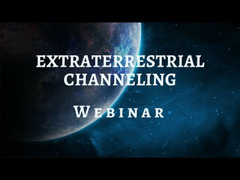 Extraterrestrial Channeling - Members Webinar January 25th 8pm EST