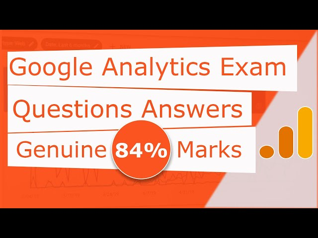 Google Analytics Exam Questions Answers Feb 2019 - Genuine 84% Marks