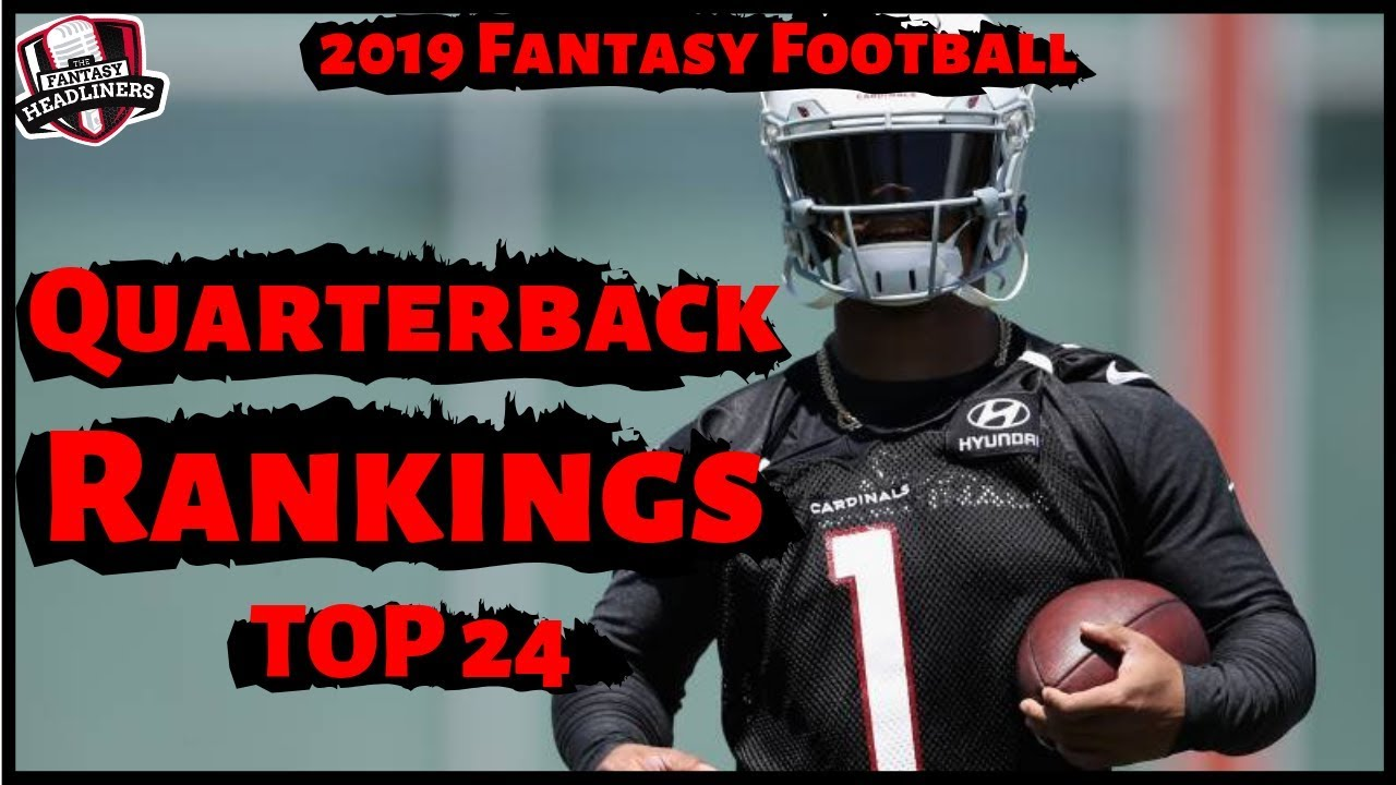2019 Fantasy Football Rankings - Top 24 Quarterback (QB) Rankings