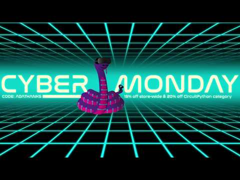 CYBERMONDAY is CIRCUITPYTHON MONDAY! 20% off!