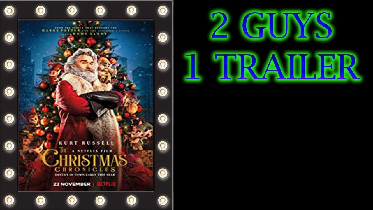The Christmas Chronicles Poster.2 Guys 1 Trailer The Christmas Chronicles