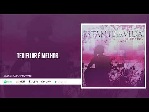 musica teu fluir e melhor heloisa rosa
