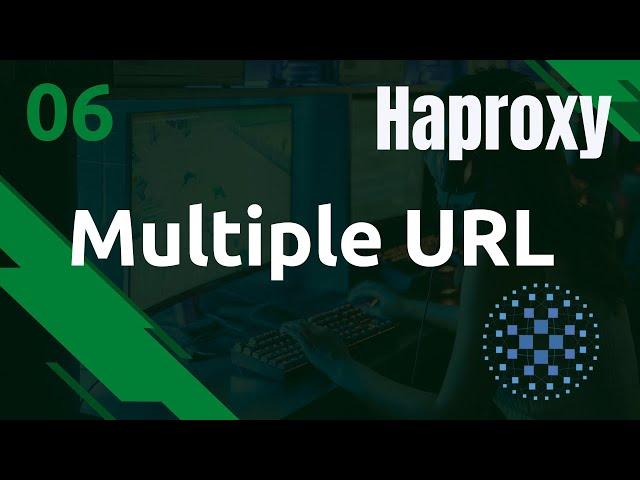 Haproxy - 6. ACL : gérer plusieurs URL