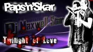 Paps'n'Skar - Twilight Of Love (Dj Maxwell Star Radio)By Eder