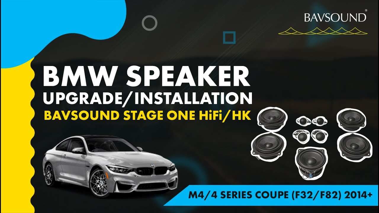 BAVSOUND - BMW M4 / 4 Series Coupe (F32/F82) 2014+ Stage One (HK and HI-FI)  Speaker Upgrade Install