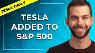 Tesla (<b>TSLA</b>) Added to the S&P 500 Index - Tesla Daily Live Replay ...