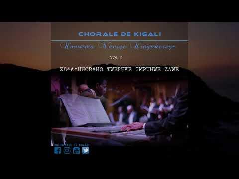 Z 84 A Uhoraho twereke impuhwe zawe by Chorale de Kigali