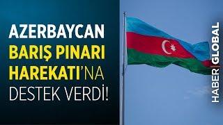 Azerbaycan'dan Türkiye'nin Barış Pınarı Harekatı'na Destek!