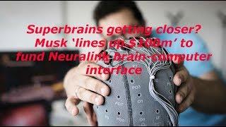 Superbrains getting closer? Musk 'lines up $100m' to fund Neuralink brain-computer interface