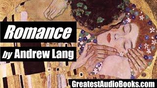 ROMANCE by Andrew Lang - FULL AudioBook | GreatestAudioBooks.com