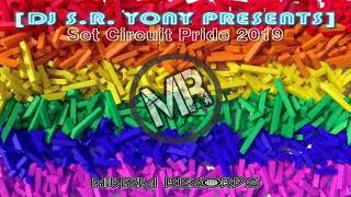 Set Circuit Gay Pride #3 Pride 2019 / Musica de Antro Circuit [Dj S.r. Yony Presents] Forever