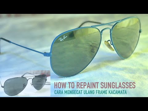 How To Repaint Sunglasses Ray Ban Aviator - Cara Mengecat Ulang Kacamata