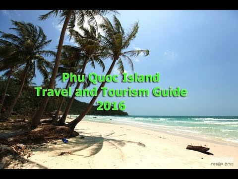 Phu Quoc Island Official Travel and Tourism Guide 2016