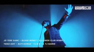 Jo Tere Sang ( Blood Money ) - Dj Lemon