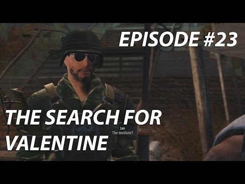 The Search for Valentine | Fallout 4 Episode #23