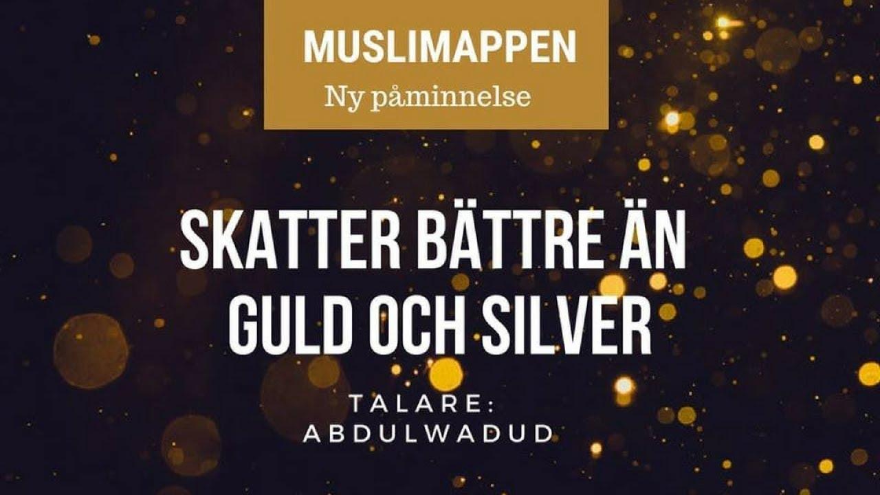 Skatter bättre än guld och silver | Muslimappen