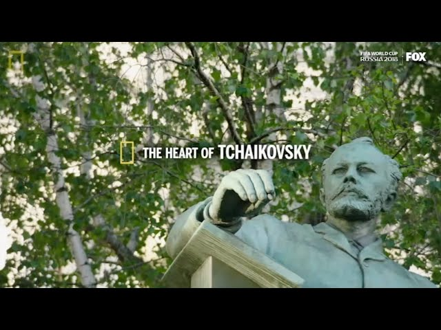 THE MYSTERY OF TCHAIKOVSKY'S GENIUS - for National Geographic