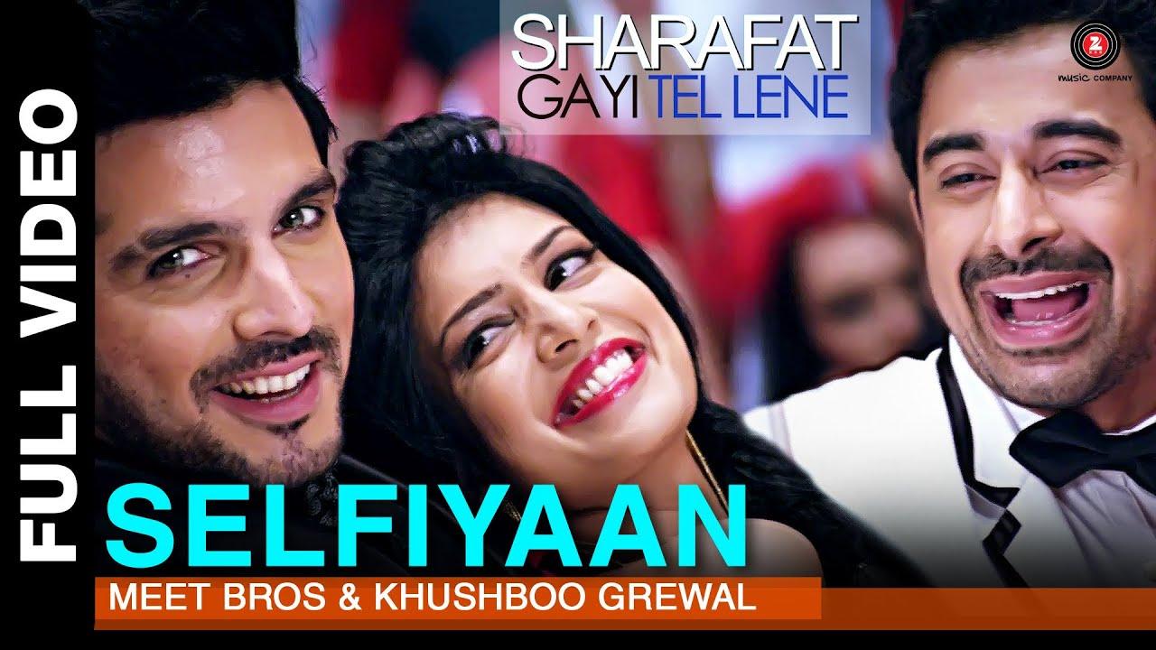 Download Selfiyaan Full Video   Sharafat Gayi Tel Lene   Meet Bros Anjjan feat. Khushboo Grewal l HD