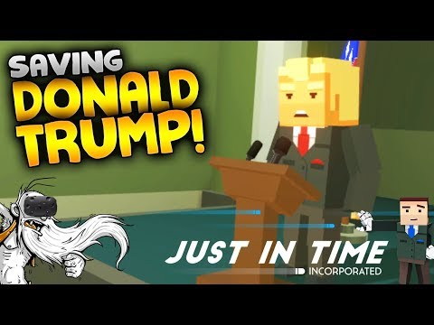"Just In Time Incorporated VR Gameplay - ""SAVING DONALD TRUMP!!!"" HTC Vive Virtual Reality Let's Play"