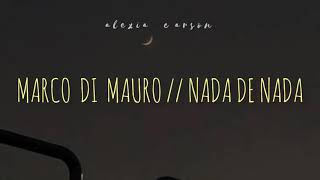 Nada De Nada Marco Di Mauro Letra Youtube