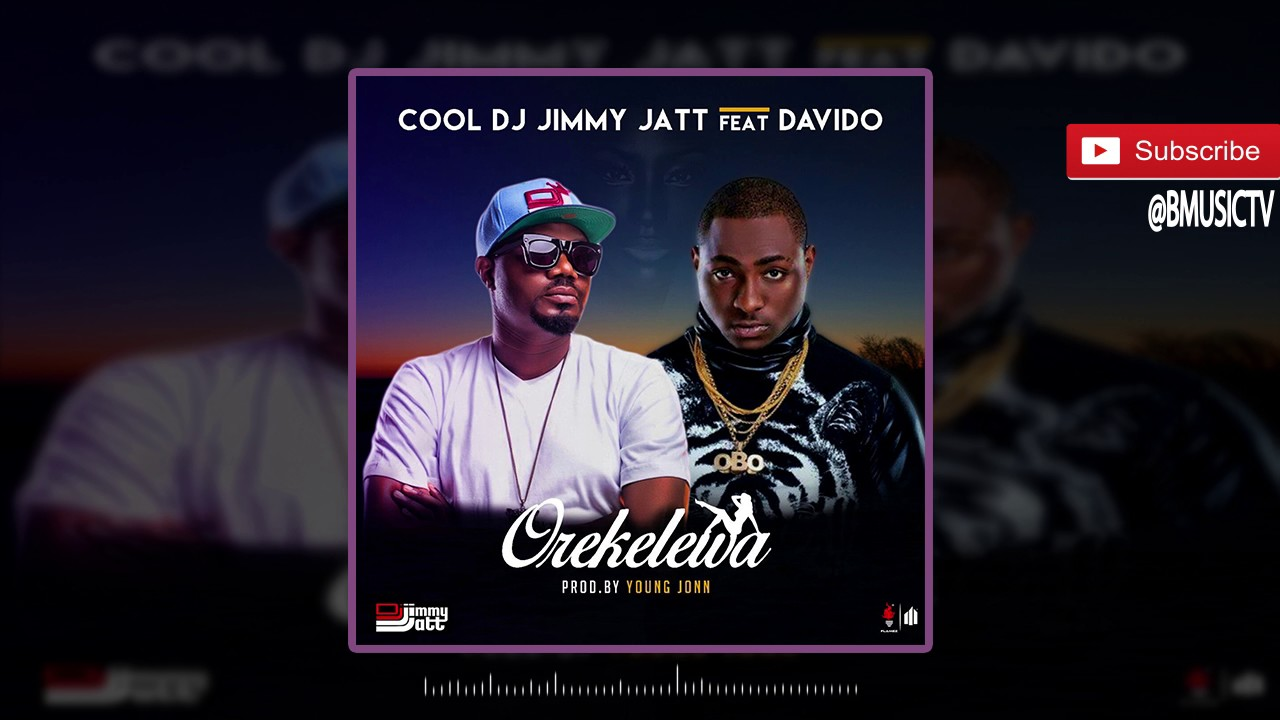 Download DJ Jimmy Jatt Ft. Davido - Orekelewa (OFFICIAL AUDIO 2016)