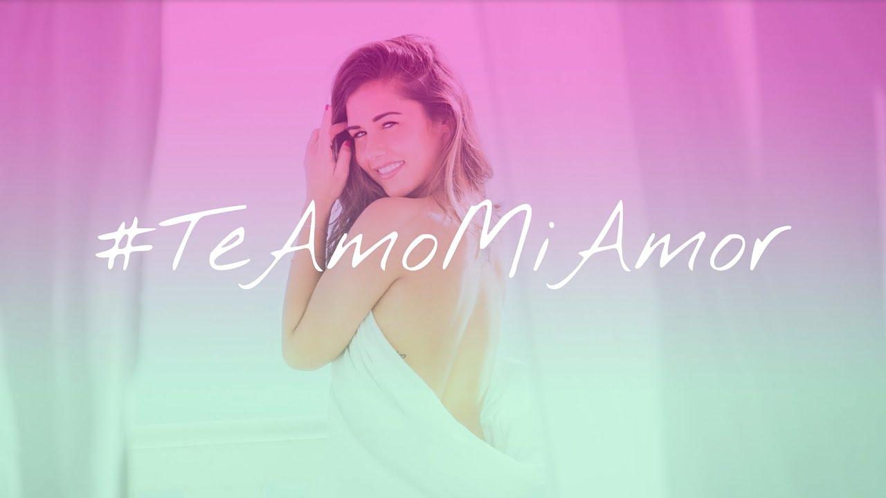 Sarah Lombardi Te Amo Mi Amor Youtube