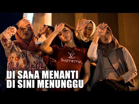 Download Mala Agatha - Di Sana Menanti Di Sini Menunggu (Sungguh Ku Merasa Resah) (Official MV) Mp4 baru