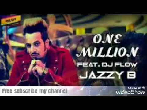 ONE MILLION (FULL SONG) JAZZY B
