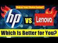 Hp vs Lenovo (Which is better, Ultimate Fight) Small detailed report 2018   Karan Soni