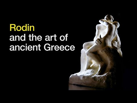 Rodin and the art of ancient Greece