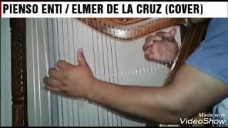 ELMER DE LA CRUZ / PIENSO ENTI (COVER) ARPA / JAIME RAMOS✔